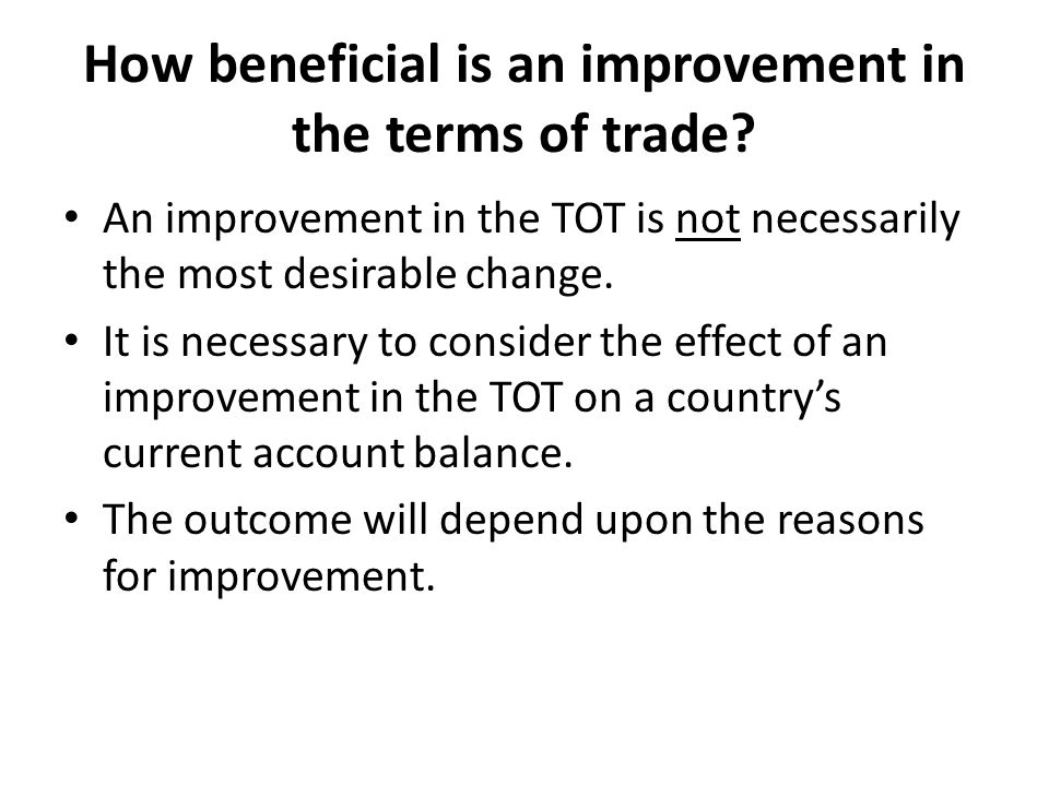 How beneficial is an improvement in the terms of trade