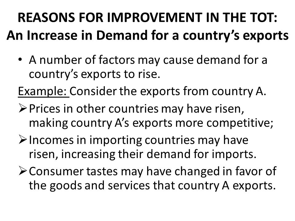 REASONS FOR IMPROVEMENT IN THE TOT: An Increase in Demand for a country's exports