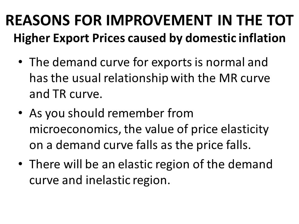 REASONS FOR IMPROVEMENT IN THE TOT Higher Export Prices caused by domestic inflation