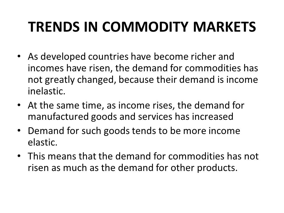 TRENDS IN COMMODITY MARKETS