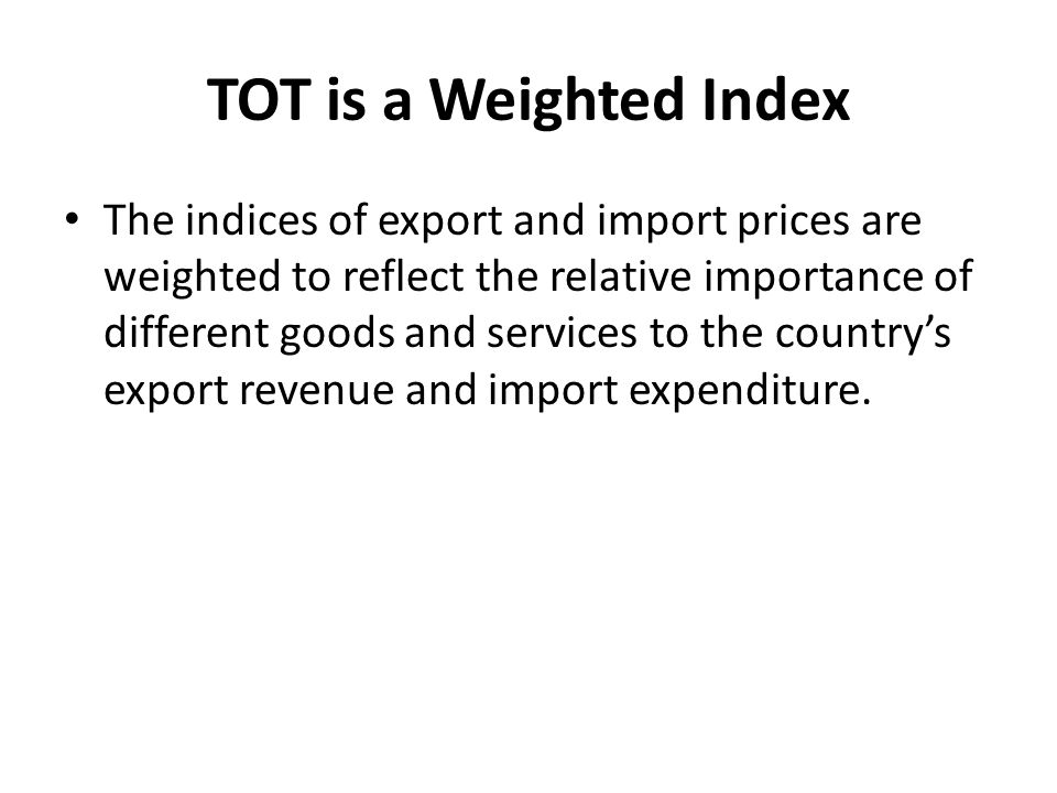 TOT is a Weighted Index