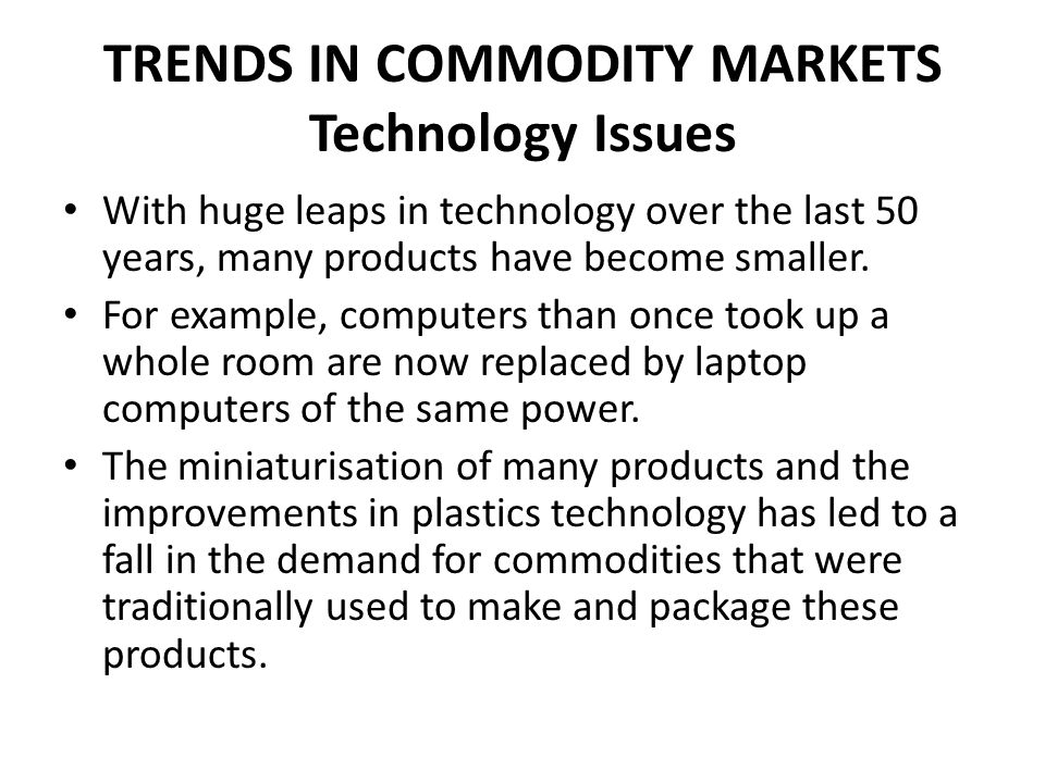 TRENDS IN COMMODITY MARKETS Technology Issues