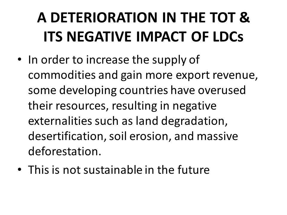 A DETERIORATION IN THE TOT & ITS NEGATIVE IMPACT OF LDCs