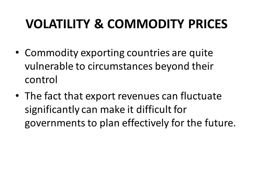 VOLATILITY & COMMODITY PRICES