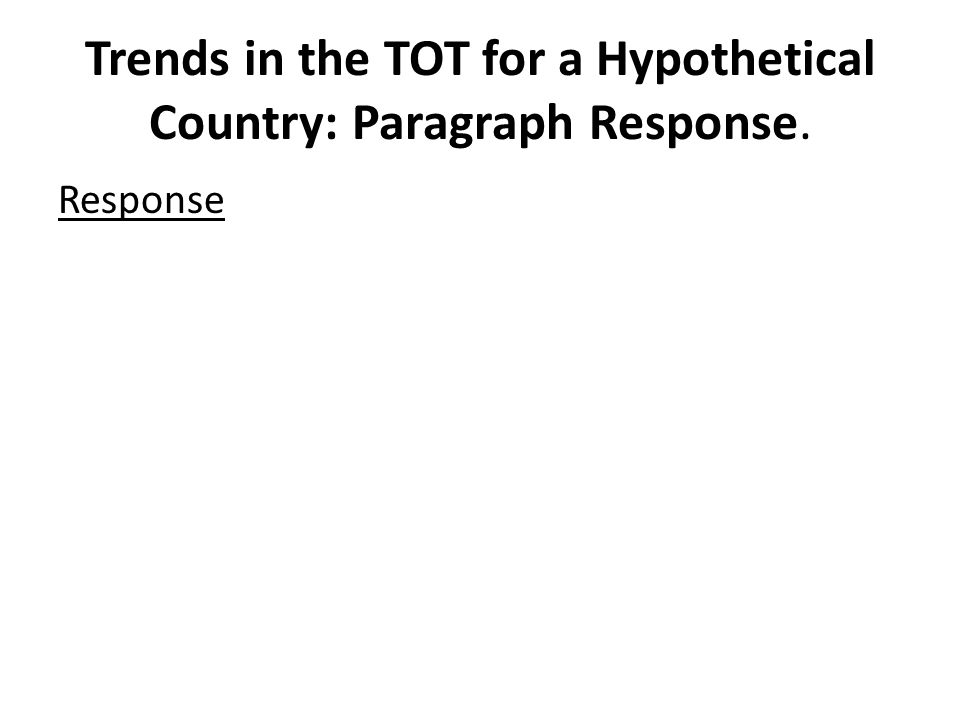 Trends in the TOT for a Hypothetical Country: Paragraph Response.