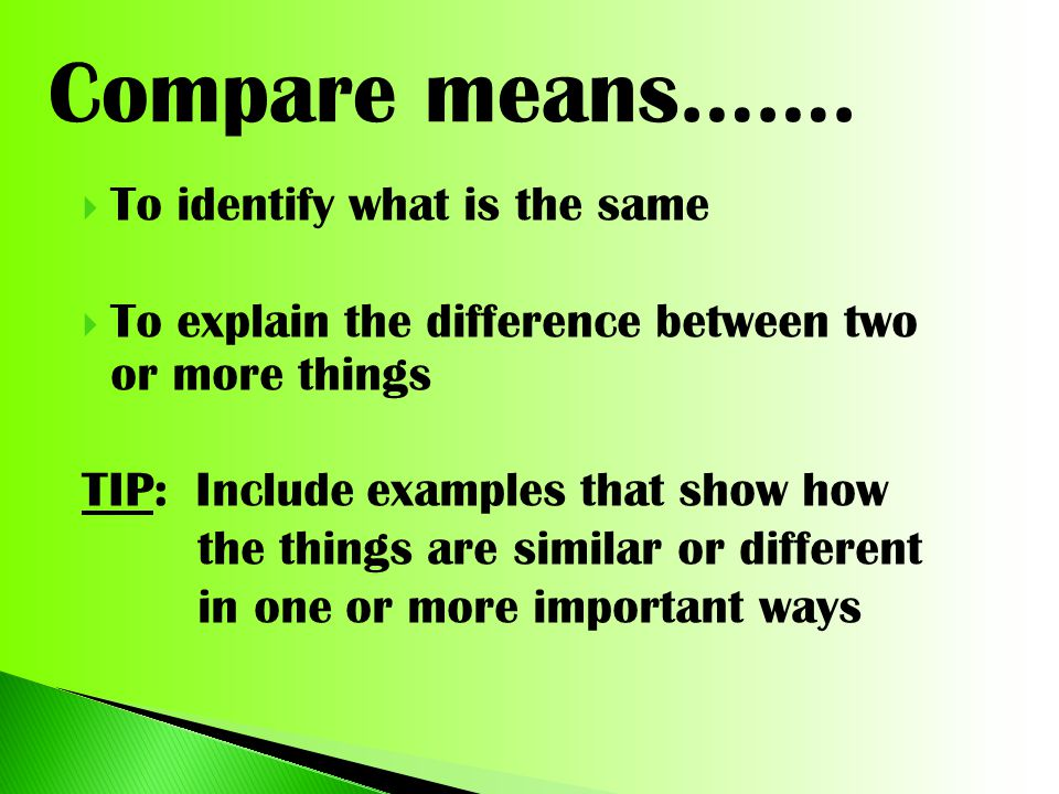 Compare means……. To identify what is the same
