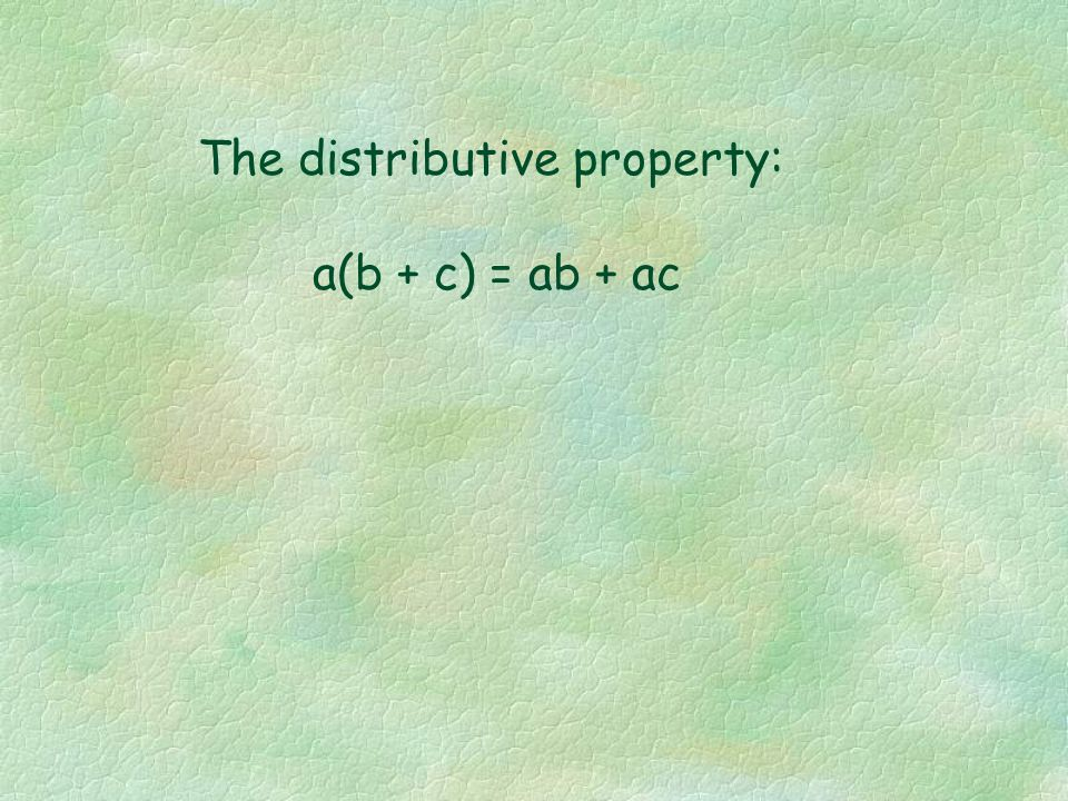 The distributive property: