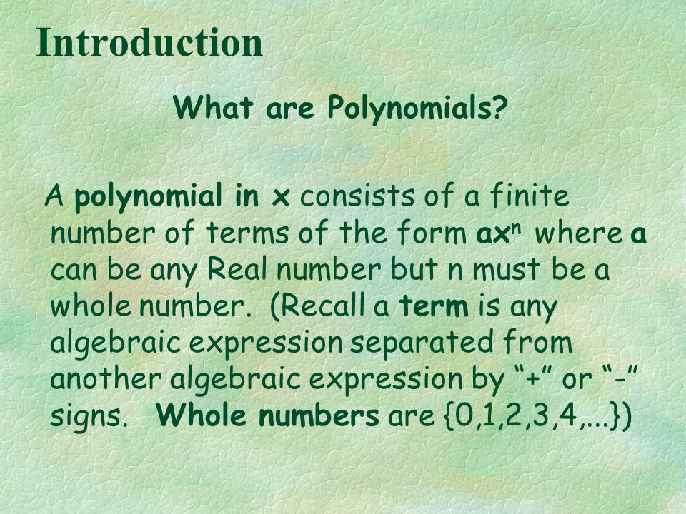 Introduction What are Polynomials