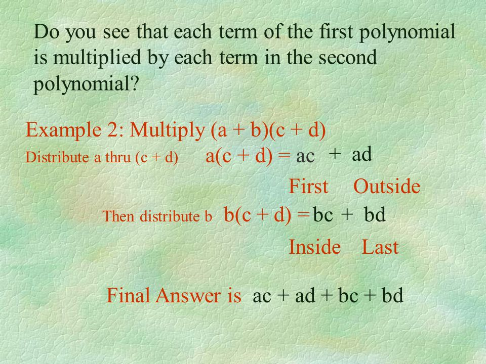 Example 2: Multiply (a + b)(c + d) + ad