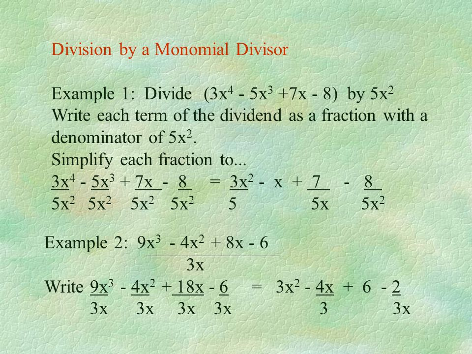 Division by a Monomial Divisor