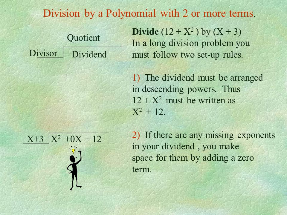 Division by a Polynomial with 2 or more terms.