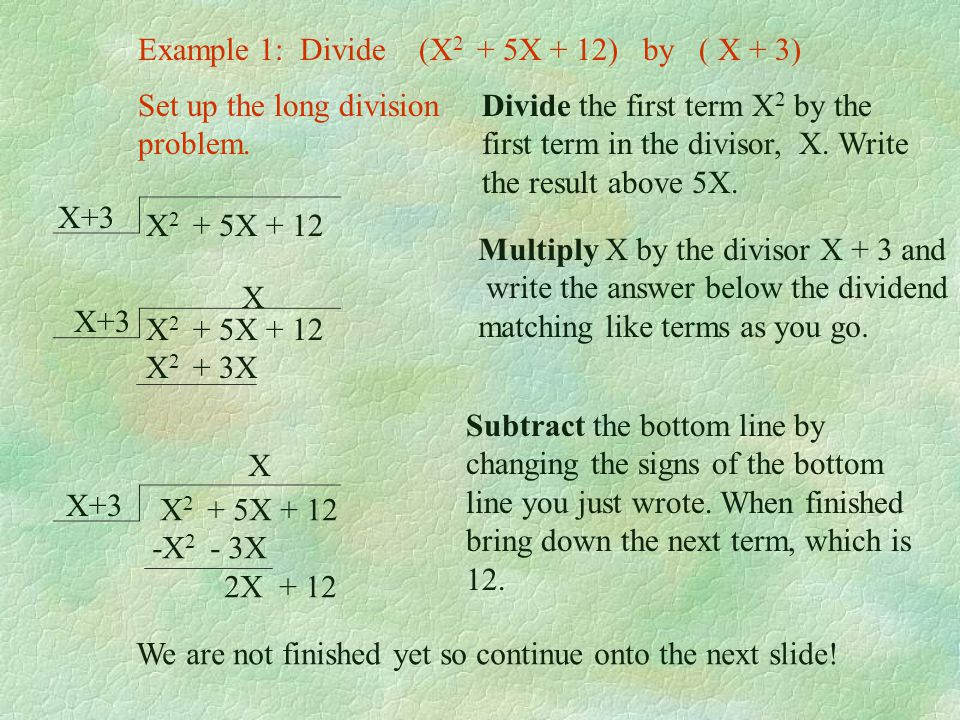 Example 1: Divide (X2 + 5X + 12) by ( X + 3)