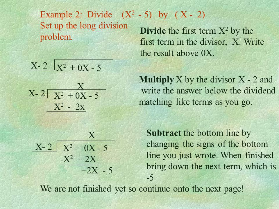 Example 2: Divide (X2 - 5) by ( X - 2)