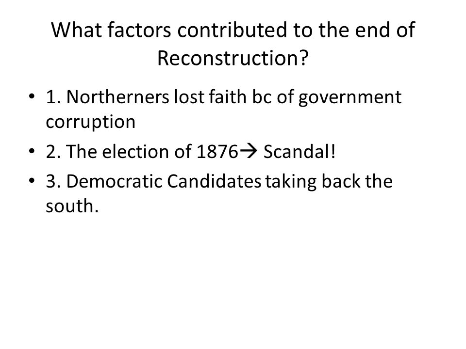 What factors contributed to the end of Reconstruction