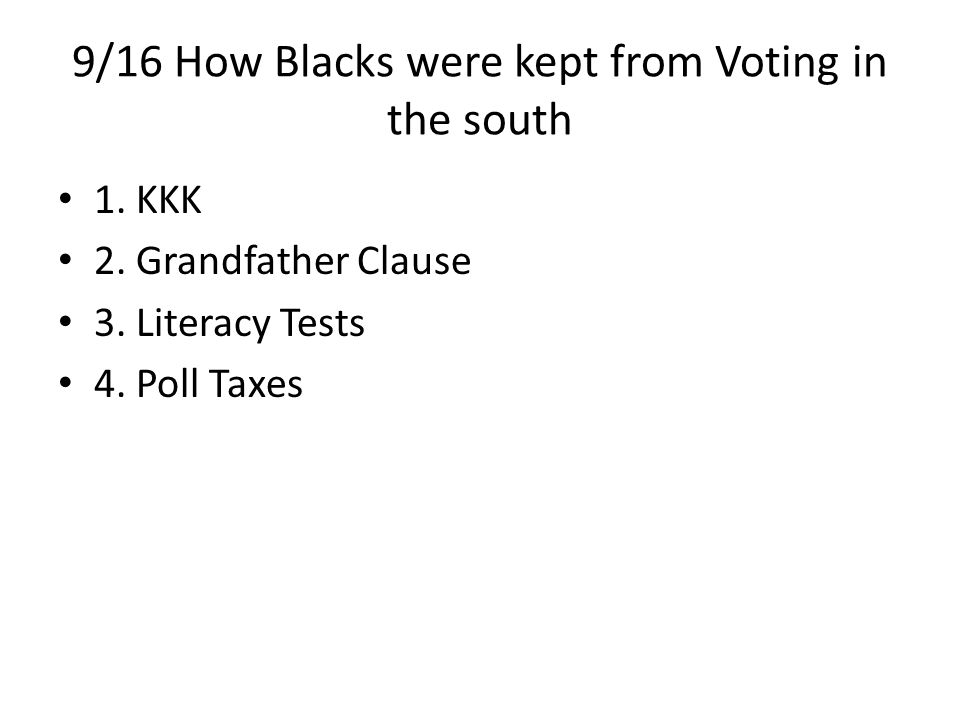 9/16 How Blacks were kept from Voting in the south