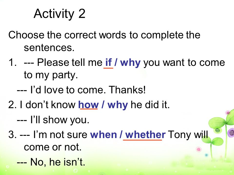 Activity 2 Choose the correct words to complete the sentences.
