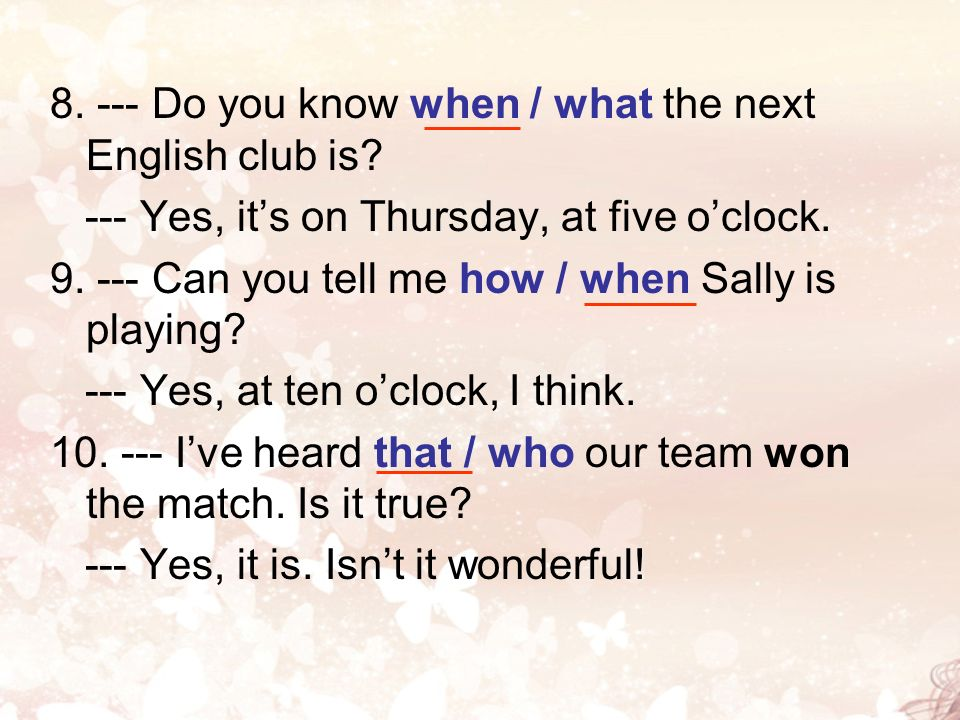 8. --- Do you know when / what the next English club is