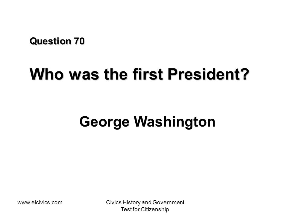 Question 70 Who was the first President