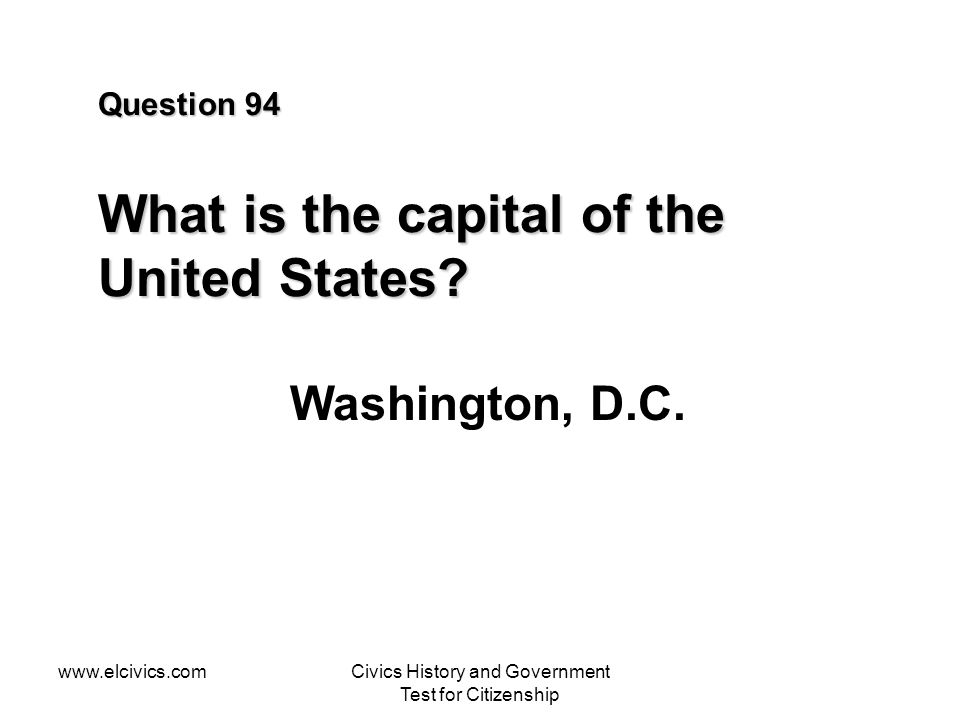 Question 94 What is the capital of the United States