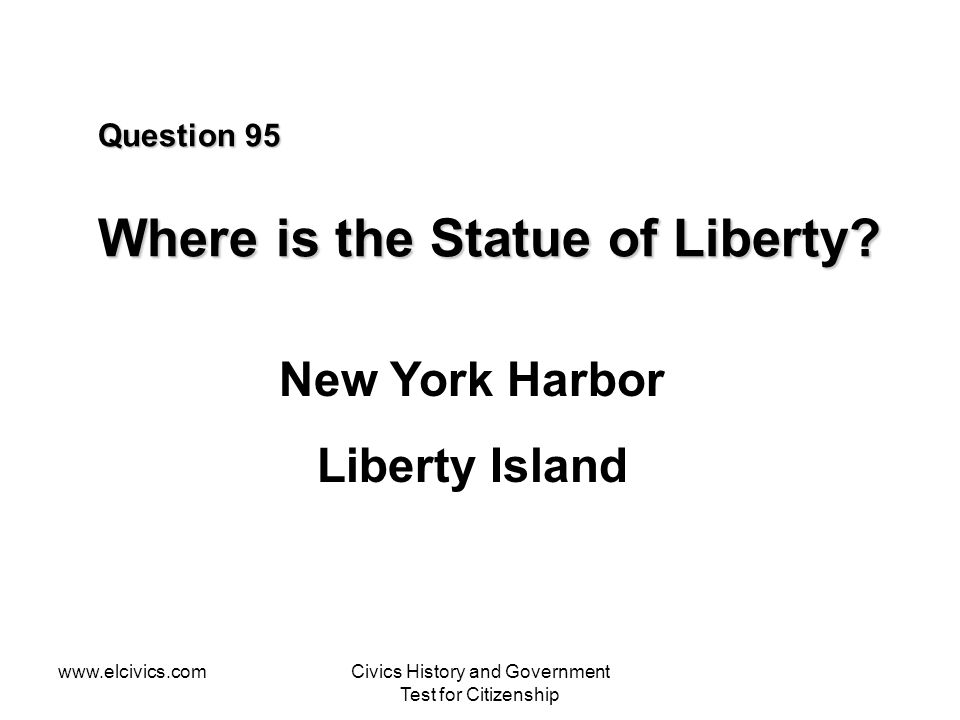 Question 95 Where is the Statue of Liberty