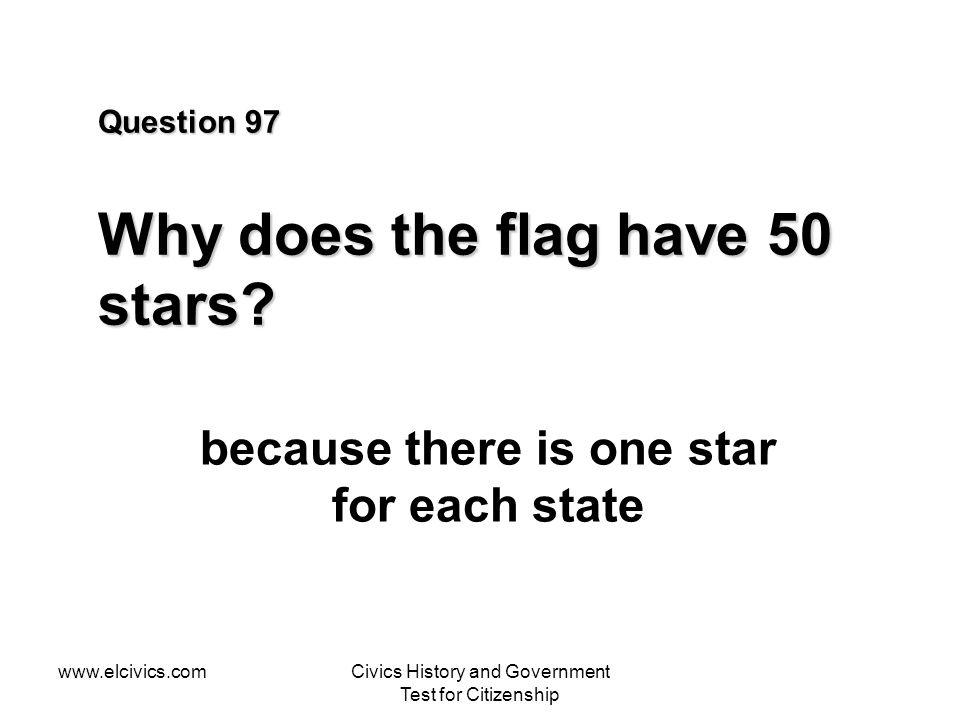Question 97 Why does the flag have 50 stars
