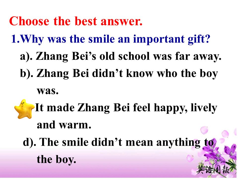 Choose the best answer. 1.Why was the smile an important gift