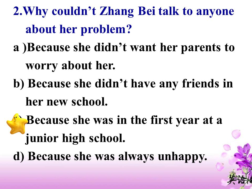 2.Why couldn't Zhang Bei talk to anyone about her problem