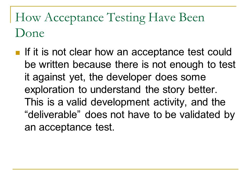 How Acceptance Testing Have Been Done