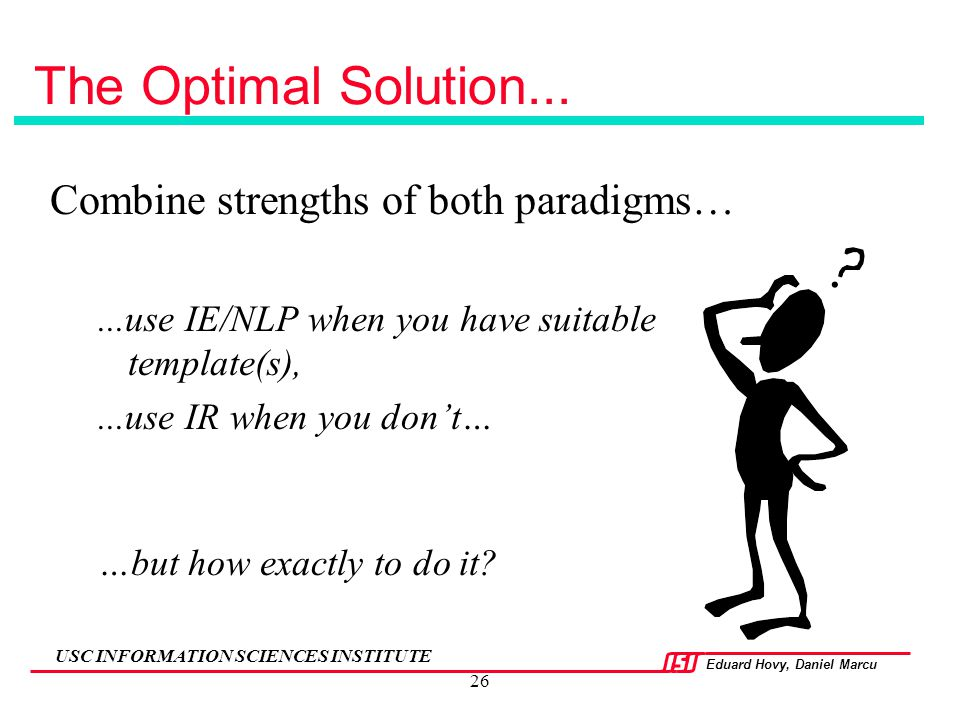 The Optimal Solution... Combine strengths of both paradigms…