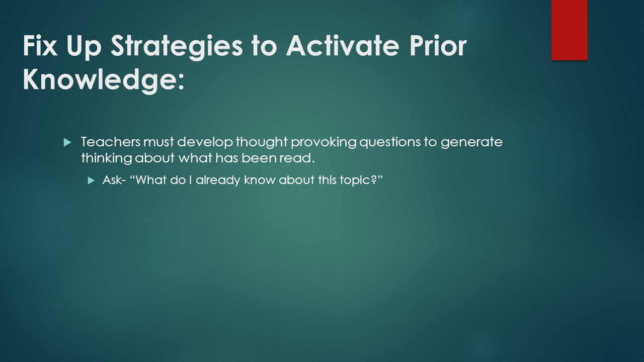 Fix Up Strategies to Activate Prior Knowledge: