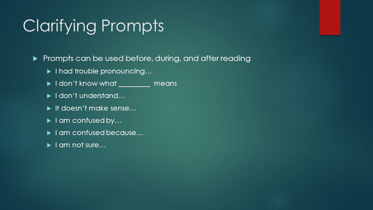 Clarifying Prompts Prompts can be used before, during, and after reading. I had trouble pronouncing…