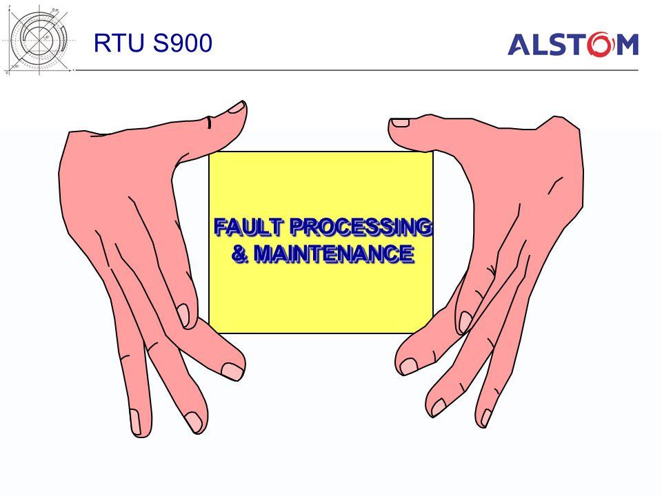 RTU S900 FAULT PROCESSING & MAINTENANCE
