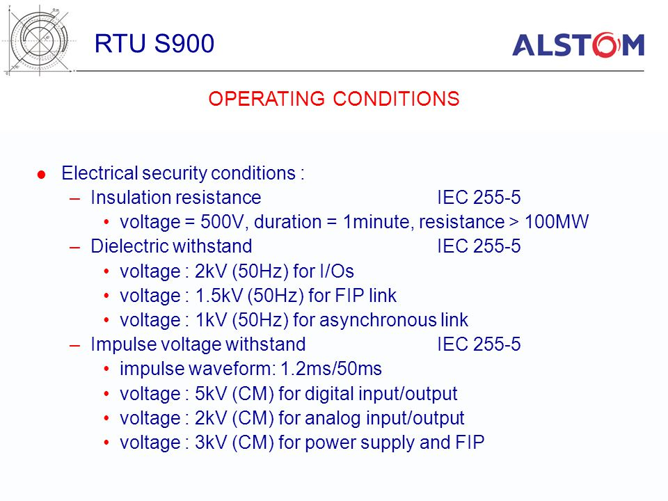 RTU S900 OPERATING CONDITIONS Electrical security conditions :