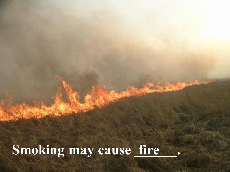 Smoking may cause ______.