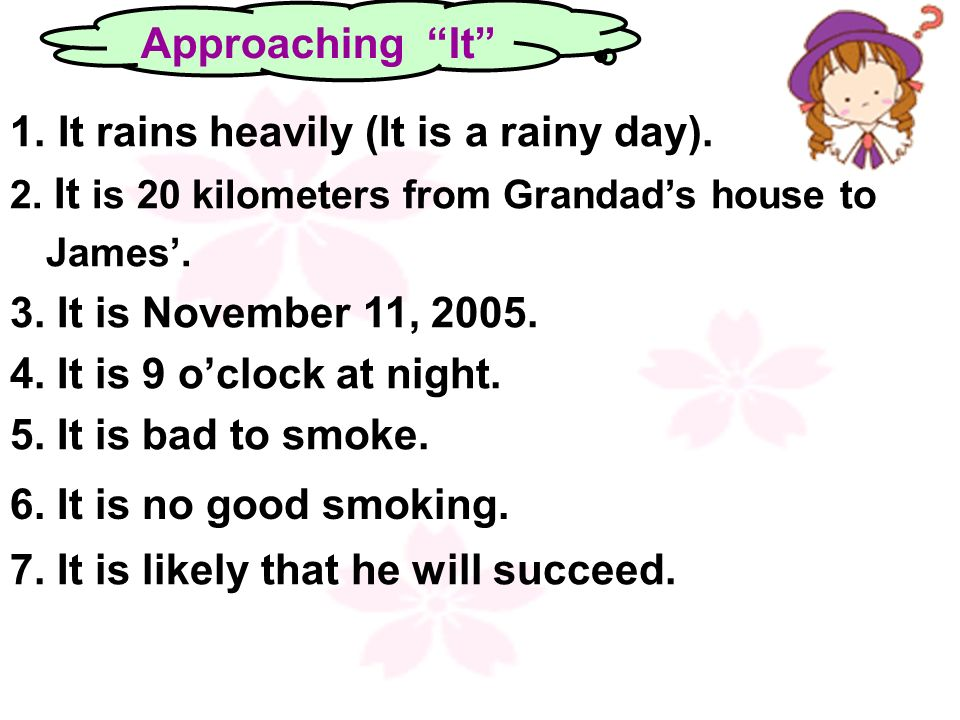 It rains heavily (It is a rainy day).