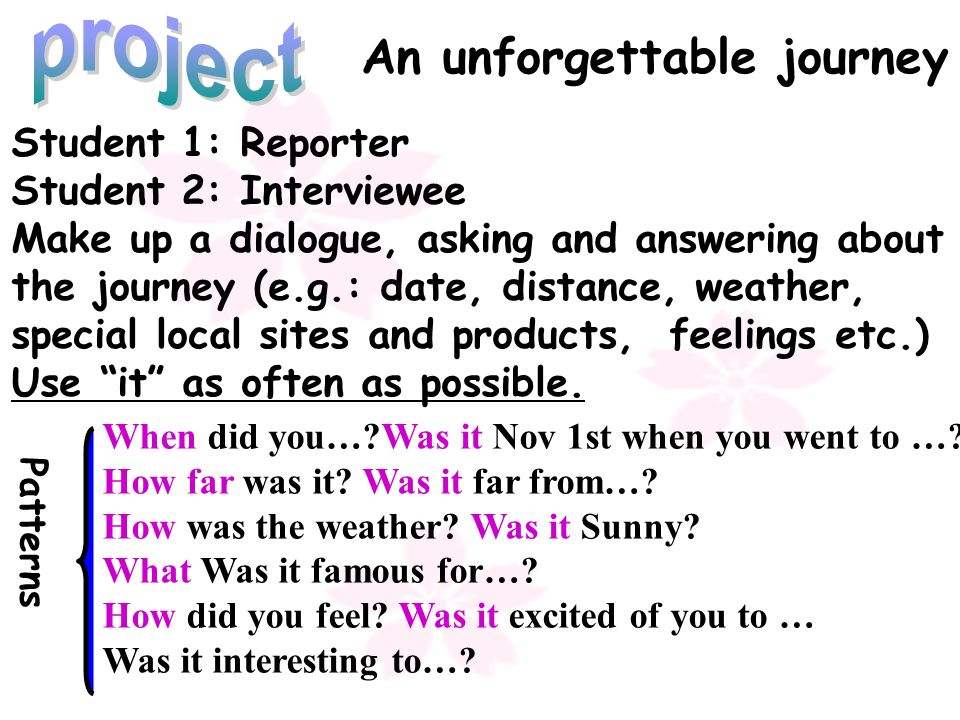 project An unforgettable journey Student 1: Reporter