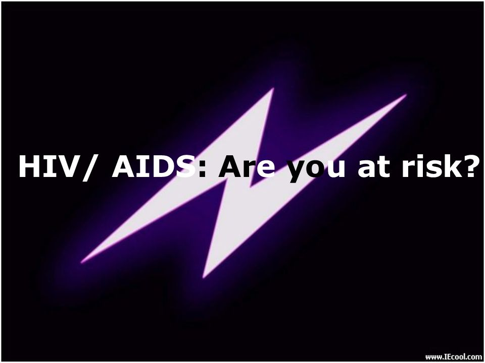 HIV/ AIDS: Are you at risk
