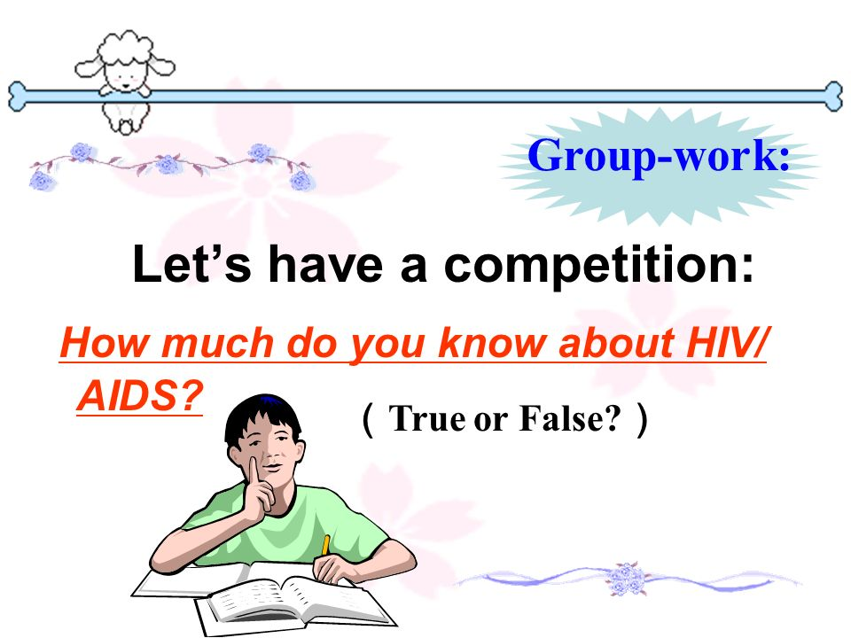 Let's have a competition: How much do you know about HIV/ AIDS