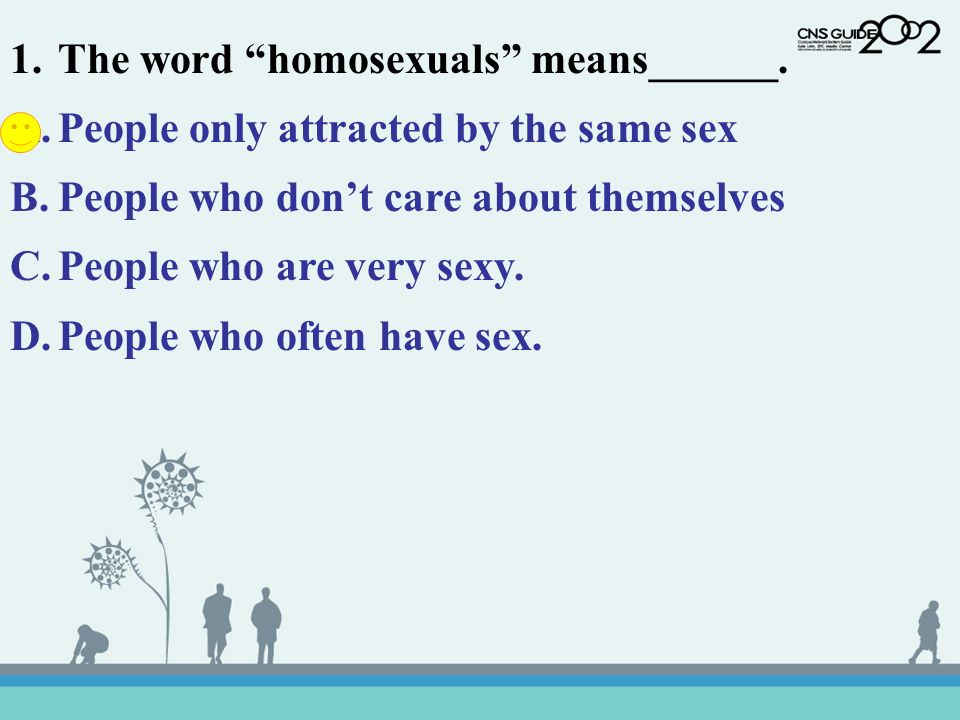 The word homosexuals means______.