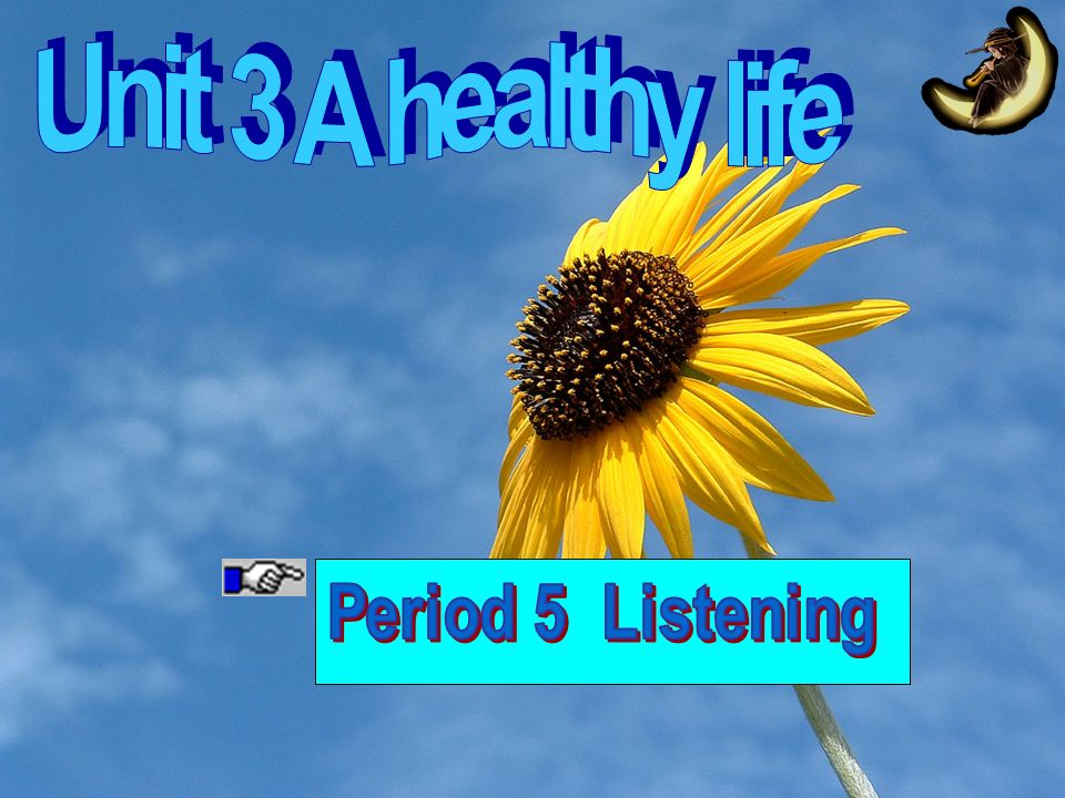 Unit 3 A healthy life Period 5 Listening