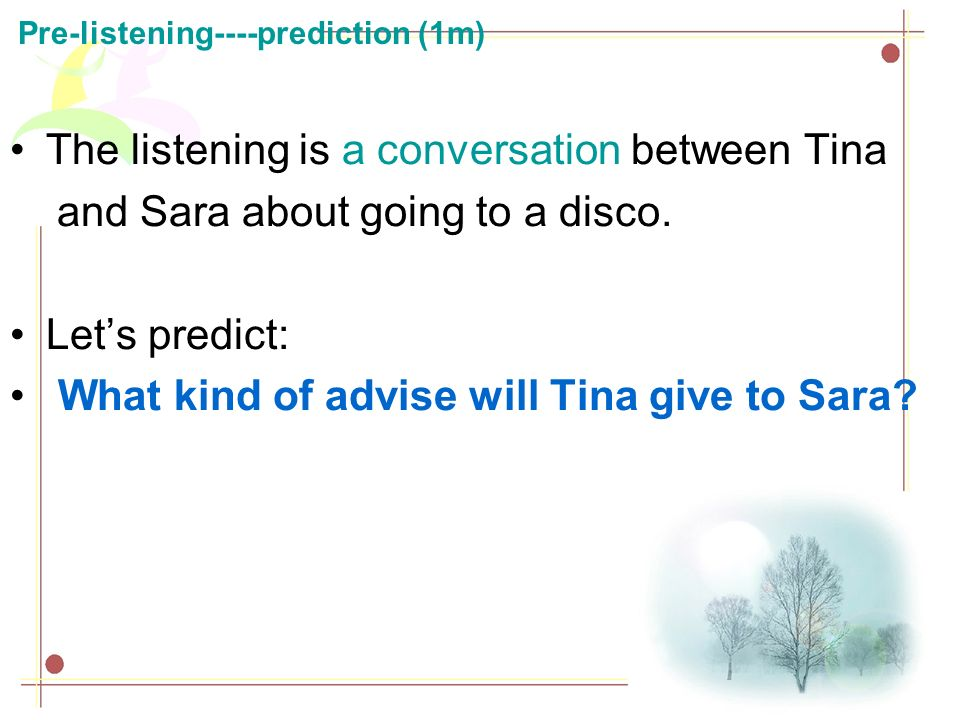 The listening is a conversation between Tina