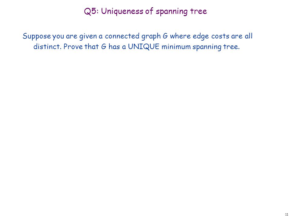 Q5: Uniqueness of spanning tree
