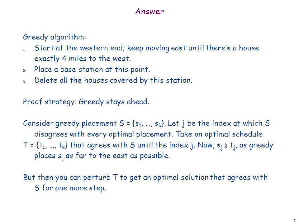 Answer Greedy algorithm: