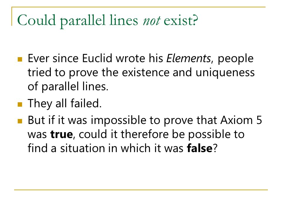 Could parallel lines not exist