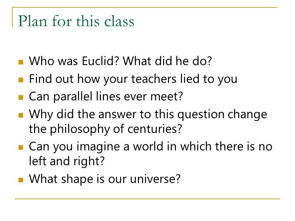 Plan for this class Who was Euclid What did he do