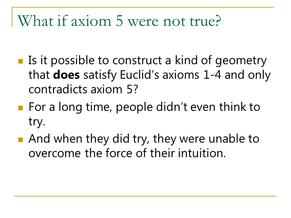 What if axiom 5 were not true