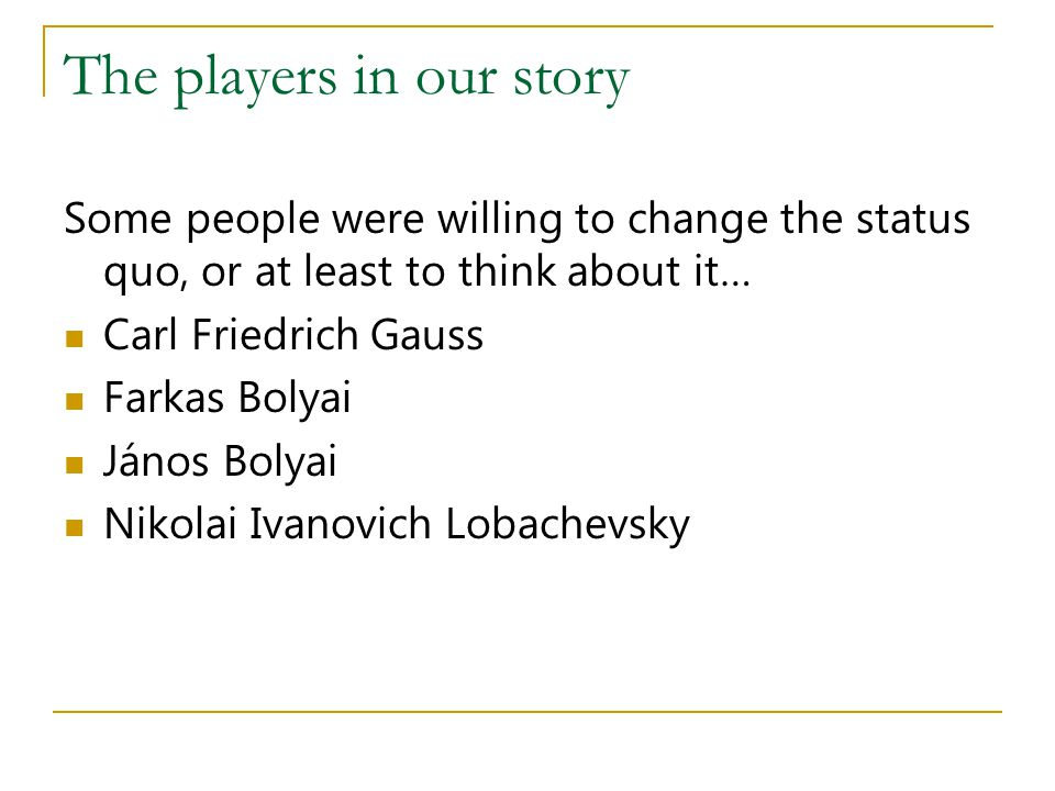 The players in our story