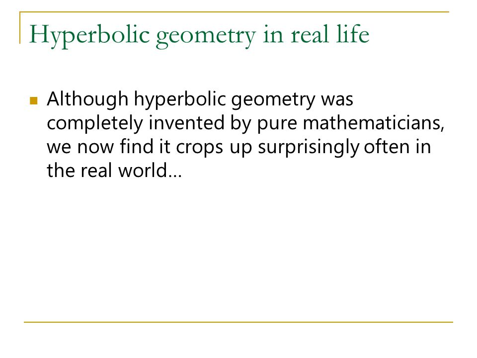 Hyperbolic geometry in real life