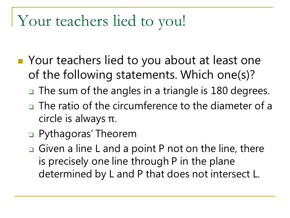 Your teachers lied to you!