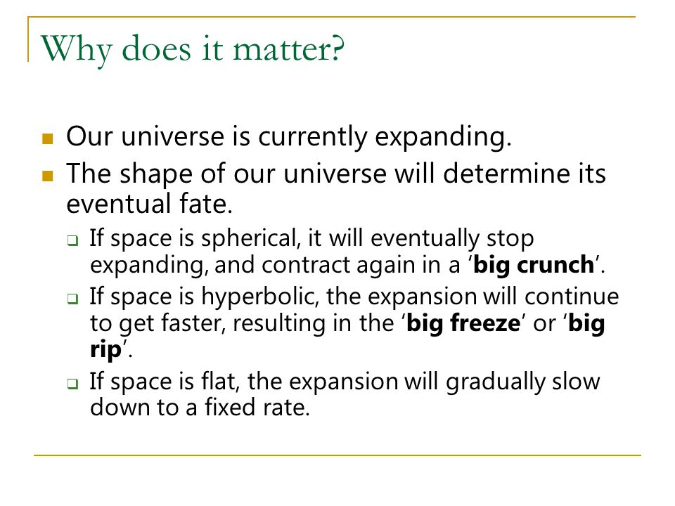 Why does it matter Our universe is currently expanding.